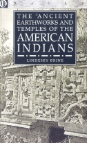 Ancient Earthworks & Temples of American Indians