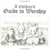A Children's Guide to Worship, Christian Children's Books