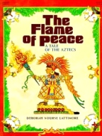 Flame of Peace: Tale of the Aztecs