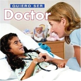 Quiero Ser Doctor, I Want To Be A Doctor