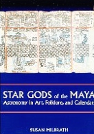 Star Gods of the Mayas, Susan Milbrath