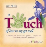 A Touch of Love To Say Get Well