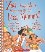 You Wouldn't Want to Be An Inca Mummy, Children's History