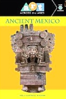 Art Across the Ages, Ancient Mexico, Beginners Readers