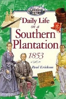 Daily Life on a Southern Plantation 1853,