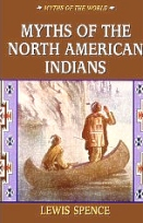 Myths of North American Indians, Spence