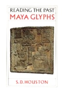 Reading the Past: Maya Glyphs