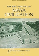 Rise and Fall of Maya Civilization, Thompson