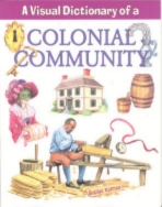 Visual Dictionary Colonial Community, Kids American History