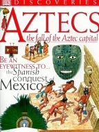 Aztecs: Fall of the Aztec Capital, DK series