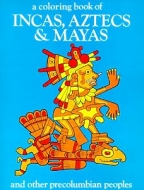 Coloring Book Incas, Aztecs & Mayas