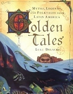 Golden Tales, Myths Latin America
